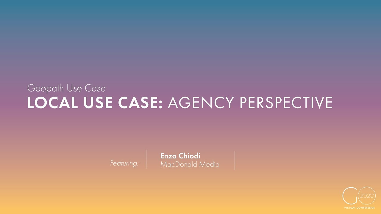 Geopath Use Case | Local Use Case: From the Agency Perspective