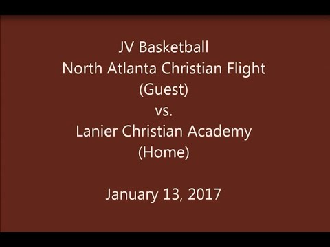 North Atlanta Christian Flight vs Lanier Christian Academy - JV Basketball  01/13/2017