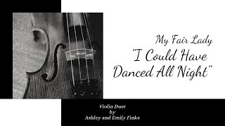 "Sisters Play Violin Duet | ""I Could Have Danced All Night"" Excerpt 