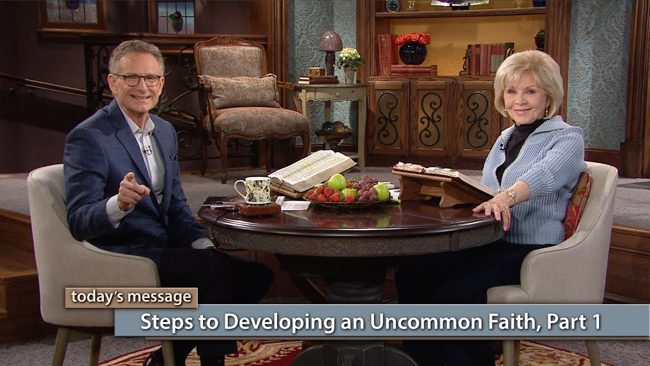 Steps to Developing an Uncommon Faith--Part 1   Kenneth