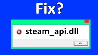 How To Fix Steam_api.dll Missing In Windows 10