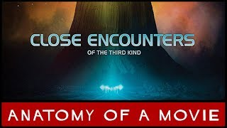 Close Encounters Of The Third Kind Review | Anatomy of a Movie