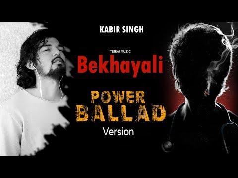 bekhayali-power-ballad-kabir-singh-sachet-tandon-arijit-singh-tejraj-music-2019