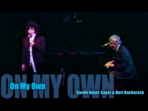 On My Own (B. Bacharach, C. Bayer Sager)
