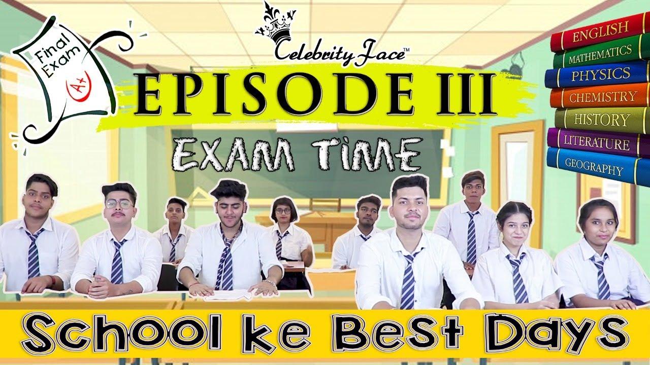 School Ke Best Days Episode 3 - Exam Time | Celebrity Face Originals & Rakesh Dwivedi Productions