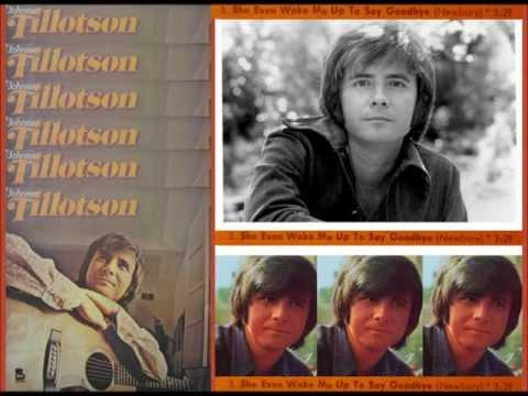 SHE EVEN WOKE ME UP TO SAY GOODBYE - JOHNNY TILLOTSON - 1972