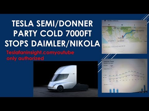 Tesla Semi/donner Party Stopped By Cold Nikola/Daimler fraud impossible truck.