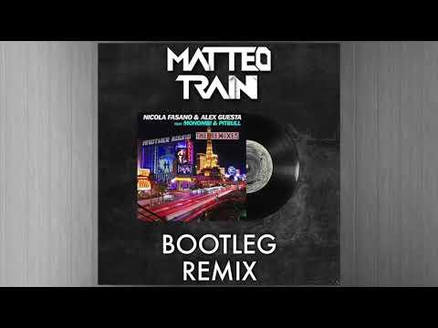 Nicola Fasano & Alex Guesta feat. Mohombi & Pitbull - Another Round (Matteo Traini Bootleg Remix)