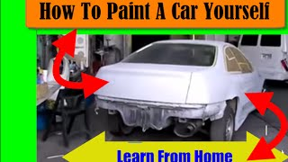 How To Paint A Car Yourself - How To Paint  Cars - Learn From Home