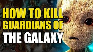 How To Kill The Guardians Of The Galaxy (How To Kill Superheroes)