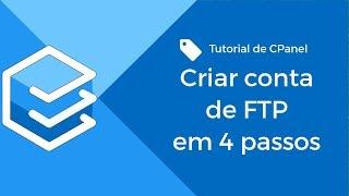 Criando conta de FTP no CPanel em 4 passos