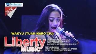 WAKYU (TUAK KARO CIU) LIBERTY MUSIC | LIVE SUKAMULYA CIBINGBIN KUNINGAN