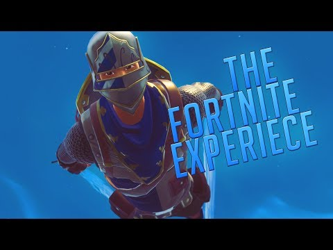 The Fortnite Experience