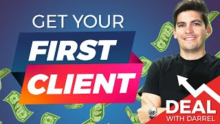 How To Get Your First Client For Your Web Design Business  [Deals With Darrel] Ep. 1