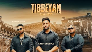 tibbeyan-ala-jatt-harf-cheema-teaser-gurlez-akhtar-karan-aujla-deep-jandu-gk-geet-mp3