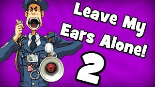 Leave My Ears Alone 2! More Horrible Sound Effects and Music!
