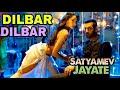 dilbar dilbar new song mp3 - best song 2018- Satyamev Jayte- DILBAR |