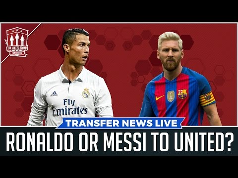Ronaldo or Messi to Man Utd? Man Utd Transfer News