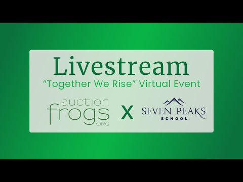 Auction Frogs Livestreams | Seven Peaks School–Together We Rise