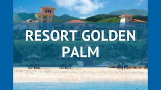 RESORT GOLDEN PALM 4* Китай Хайнань обзор – отель РЕЗОРТ ГОЛДЕН ПАЛМ 4* Хайнань видео обзор