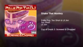 Shake That Monkey (Screwed & Chopped)