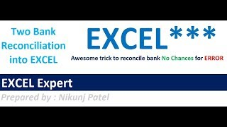 Bank Reconciliation in Excel - Two banks reconciliations at one time