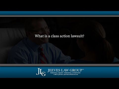 What is a class action lawsuit?