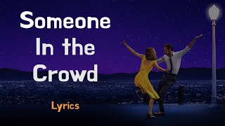 Someone in the Crowd 1 hour (Lyrics) LALALAND // no ad lalaland ost 1hr 라라랜드