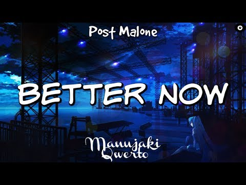[Nightcore] - Better Now (Lyrics)