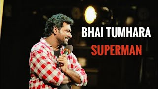 Bhai Tumhara Superman | Zakir khan | Comedy
