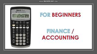 Financial Calculator TI BAII PLUS TUTORIAL (Module 1)