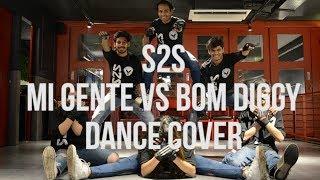 Mi Gente vs Bom Diggy | Zack J Balvin | S2S Dance Cover |