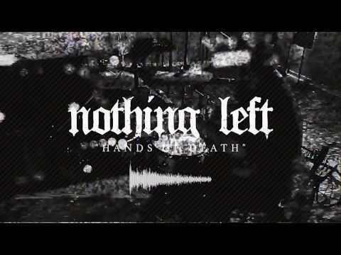 NOTHING LEFT - HANDS OF DEATH [Official] (Christian Metal)