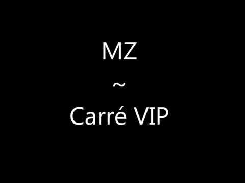 MZ-Carré VIP (Parole)