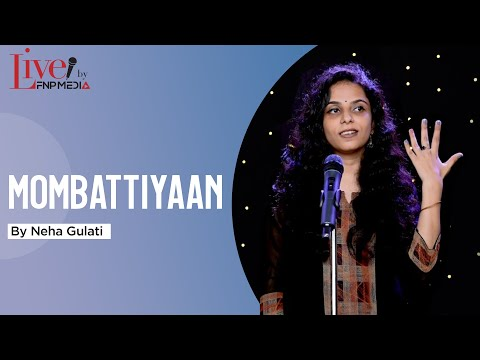"""""""Mombattiyaan"""" - By Neha Gulati   Hindi Poetry On Women   Live By FNP Media"""