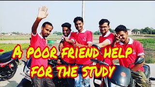 A Poor Friend help for the study...( Shani bindash mind )