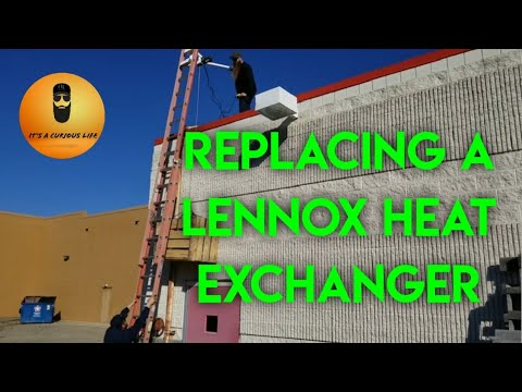 Heat Exchanger Replacement On A Lennox Package Unit