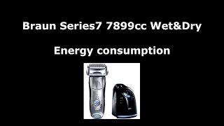 Braun Series 7 7899cc Wet&Dry - Energy consumption - Charging test