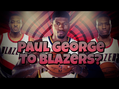 What if Paul George gets traded to the Portland Trailblazers?