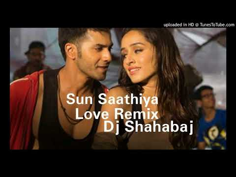 Sun Saathiya  (ABCD 2) Love Remix Dj Shahabaj