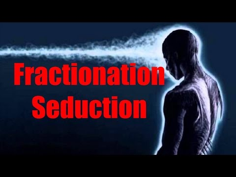 Fractrionation Seduction:  How does fractionation seduction work