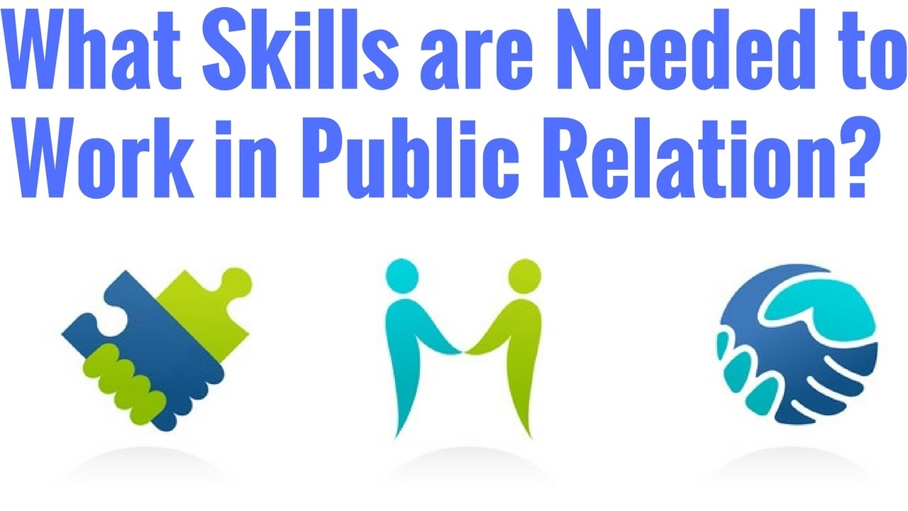 What Skills Are Needed to Work in Public Relation?