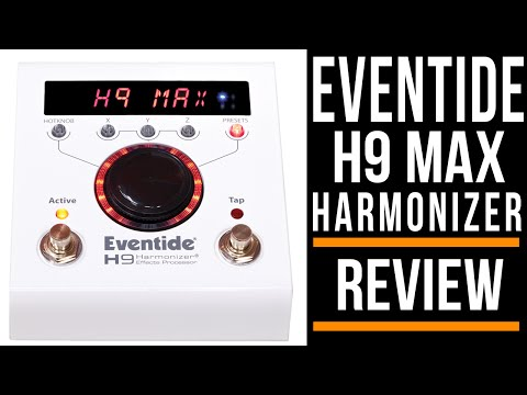 Eventide H9 Max Effects Pedals | Review | Guitar Interactive