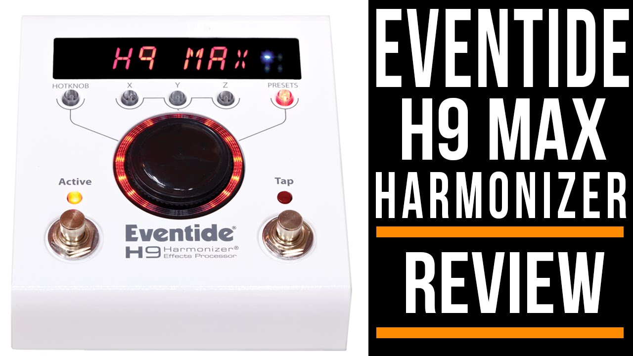 eventide h9 max effects pedals review guitar interactive youtube