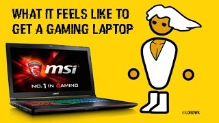 What it feels like to get a Gaming Laptop thumbnail
