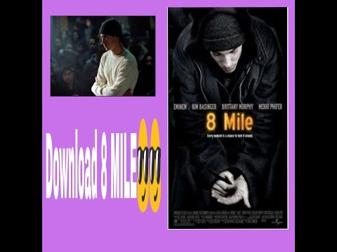 How To Download 8 Mile - The Original Biopic Of EMINEM!!!