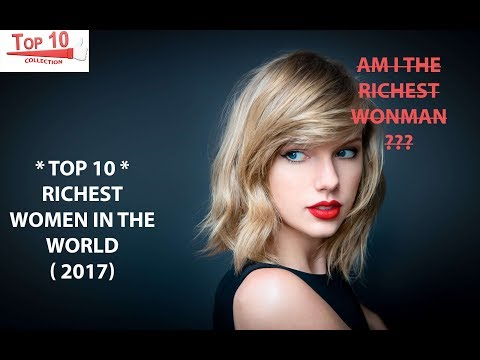 Top 10 Collection: Top richest woman in the world 2017