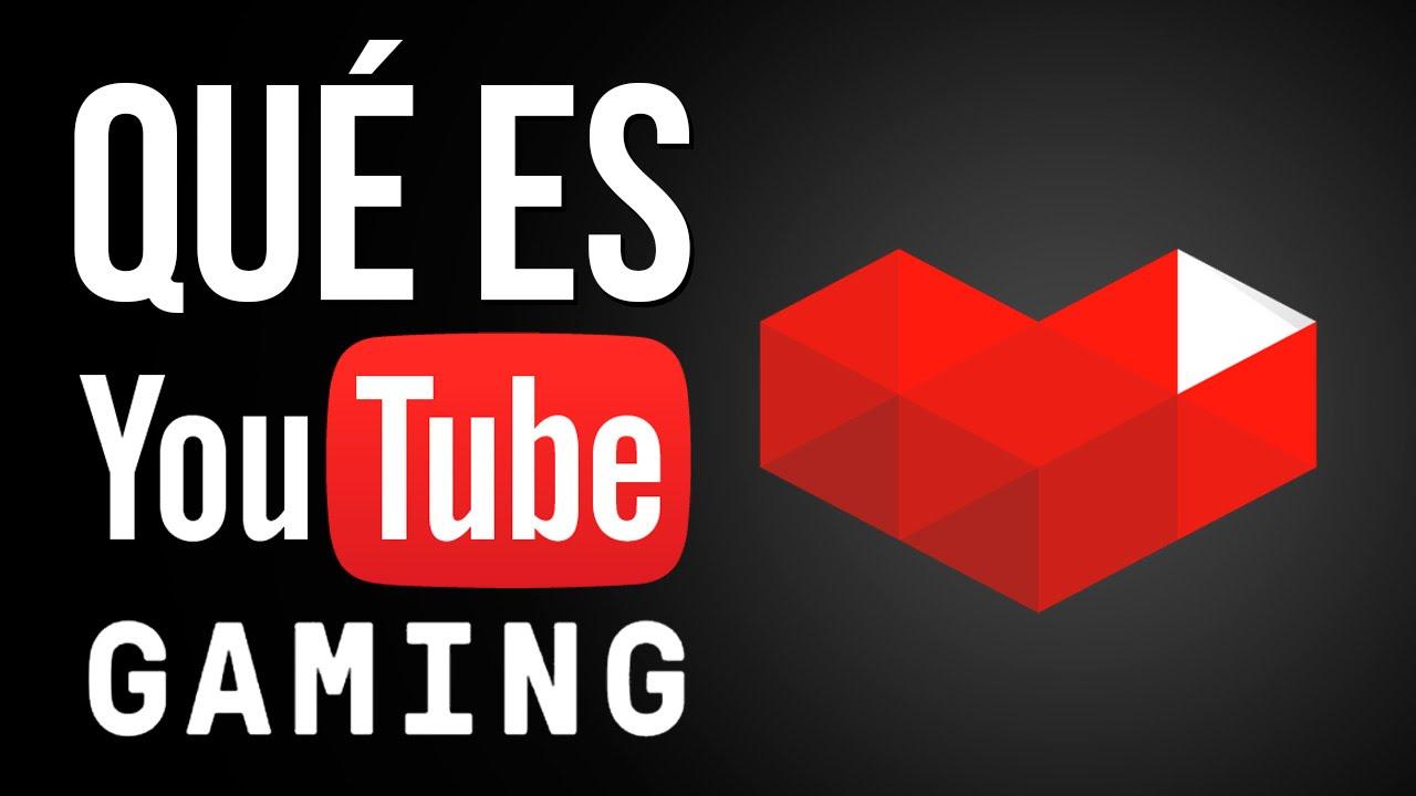 ¿Qué es Youtube Gaming?