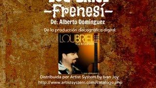 Lou Briel -Frenesí- De: Alberto Domínguez