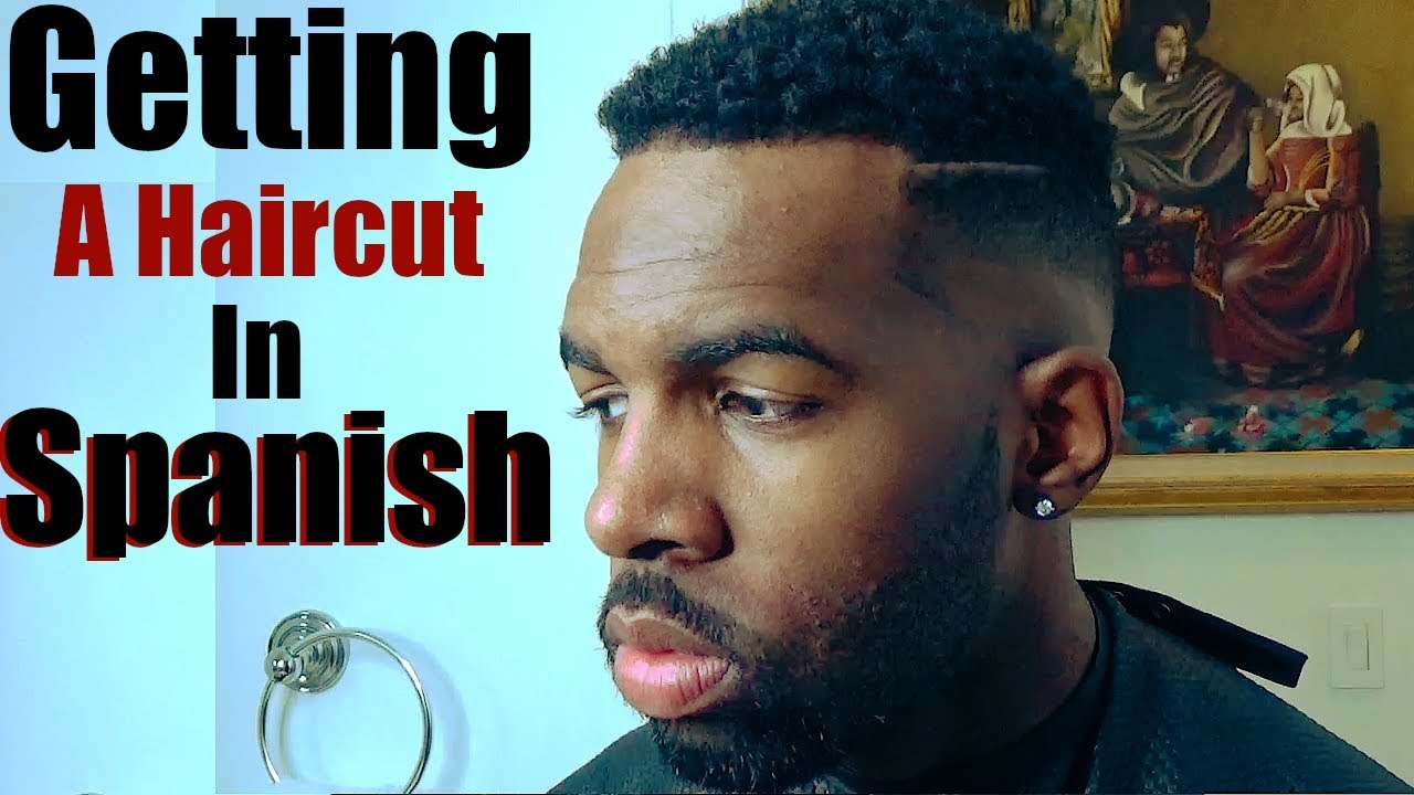 Barber Terms In Spanish Getting A Haircut In A Spanish Speaking Country Youtube